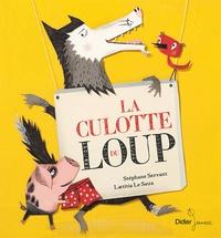 Stéphane Servant - La culotte du loup.