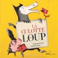 Stéphane Servant et Laëtitia Le Saux - La culotte du loup.