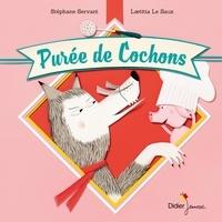 Stéphane Servant et Laëtitia Le Saux - Purée de Cochons.