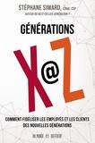 Stéphane Simard - Générations X@Z - Comment fidéliser les employés et les clients des nouvelles générations.