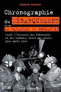 Stéphane Simmonet - Chronographie du débarquement et de la bataille de Normandie.