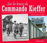 Stéphane Simmonet et Gilles Vilquin - Sur les traces du Commando Kieffer.