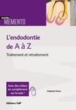 Stéphane Simon - L'endodontie de A à Z - Traitement et retraitement.