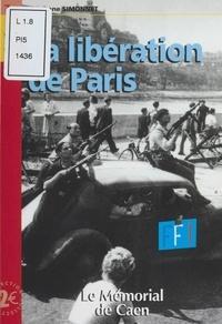 Stéphane Simonnet - La Libération de Paris.