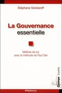 Stéphane Solotareff - La gouvernance essentielle - Maîtrise de soi avec la méthode de Paul Diel.