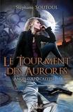 Stéphane Soutoul - Anges d'apocalypse Tome 1 : Le tourment des aurores.