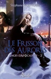 Stéphane Soutoul - Anges d'apocalypse Tome 2 : Le frisson des aurores.