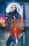 Stéphane Soutoul - Anges d'apocalypse Tome 3 : La discorde des aurores.