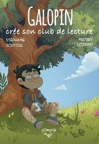 Stéphane Soutoul et Audrey Lozano - Galopin crée son club de lecture.