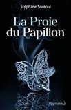 Stéphane Soutoul - La proie du papillon.
