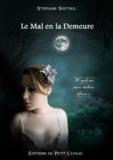 Stéphane Soutoul - Le cycle des âmes déchues Tome 1 : Le Mal en la Demeure.