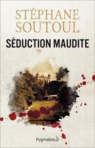 Stéphane Soutoul - Séduction maudite.