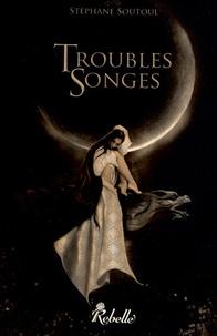 Stéphane Soutoul - Troubles songes - Contes fantastiques.