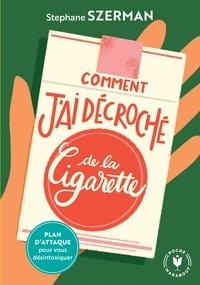 Stéphane Szerman - Comment j'ai décroché de la cigarette.