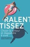 Stéphane Szerman et Isabelle Gravillon - Ralentissez - Choisir la lenteur et réapprendre à vivre.
