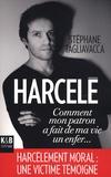 Stéphane Tagliavacca - Harcelé - Comment mon patron a fait de ma vie un enfer....