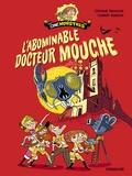 Stéphane Tamaillon et Laurent Audouin - L'abominable docteur mouche.