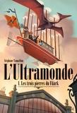 Stéphane Tamaillon - L'ultramonde Tome 1 : Les trois pierres du Fâark.