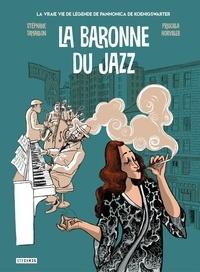 Stéphane Tamaillon et Priscilla Horviller - La baronne du jazz - La vraie vie de légende de Pannonica de Koenigswarter.