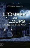 Stephane Tarrade - Les royaumes de lune 1 : L'ombre des loups.