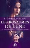 Stephane Tarrade - Les royaumes de lune Tome 3 : .