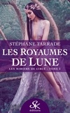 Stephane Tarrade - Les royaumes de lune Tome 5 : Les miroirs de Circe.