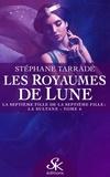 Stephane Tarrade - Les royaumes de lune Tome 6 : La septième fille de la septième fille : La Sultane.