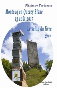 Stéphane Terdream - Montcuq en Quercy Blanc 13 août 2017 - Le salon du livre 2eme.