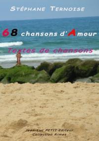 Stéphane Ternoise - 68 chansons d'Amour - Textes de chansons.
