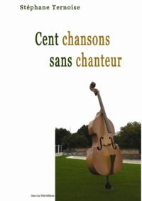 Stéphane Ternoise - Cent chansons sans chanteur.
