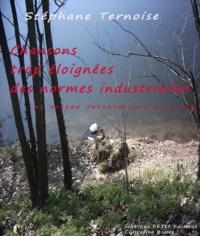 Stéphane Ternoise - Chansons trop éloignées des normes industrielles - et autres Ternoise-non-autorisé.