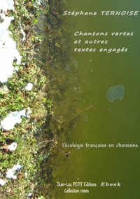 Stéphane Ternoise - Chansons vertes et autres textes engagés - l'écologie française en chansons.