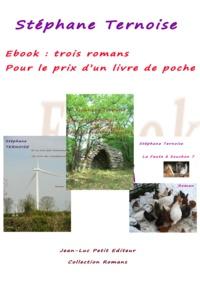 Stéphane Ternoise - Ebook : trois romans pour le prix d'un livre de poche - Offre 2016 avec engagement qualité.