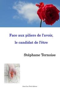 Stéphane Ternoise - Face aux piliers de l'avoir, le candidat de l'être - Présidentielle 2022, l'avoir jusqu'au gouffre ou enfin l'être ?.