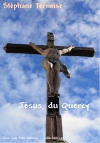 Stéphane Ternoise - Jésus, du Quercy.