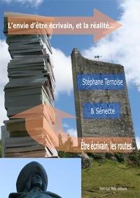 Stéphane Ternoise et Ternoise Ternoise - L'envie d'être écrivain, et la réalité... - Être écrivain, les routes….