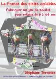 Stéphane Ternoise - La France des pistes cyclables - Fabriquer un jeu de société pour enfants de 8 à 108 ans.