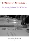 Stéphane Ternoise - La grève générale des écrivains.