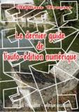 Stéphane Ternoise - Le dernier guide de l'auto-édition numérique.