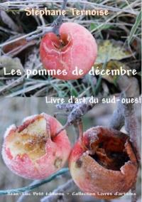 Stéphane Ternoise - Les pommes de décembre - Livre d'art du sud-ouest.