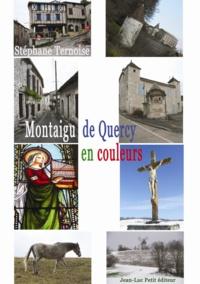 Stéphane Ternoise - Montaigu de Quercy, en couleurs.