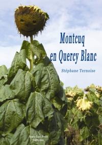 Stéphane Ternoise - Montcuq en Quercy Blanc.