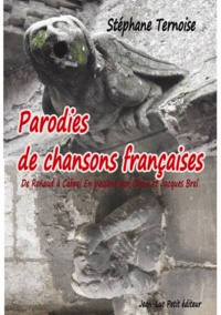 Stéphane Ternoise - Parodies de chansons françaises - De Renaud à Cabrel En passant par Cloclo et Jacques Brel.