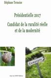 Stéphane Ternoise - Présidentielle 2017 Candidat de la ruralité réelle et de la modernité.