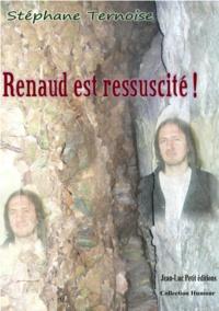 Stéphane Ternoise - Renaud est ressuscité !.