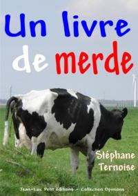 Stéphane Ternoise - Un livre de merde.