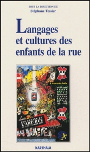 Stéphane Tessier - Langages et cultures des enfants de la rue.
