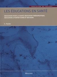 Stéphane Tessier - Les éducations en santé - Education en santé, éducation thérapeutique, éducation à porter soins et secours.