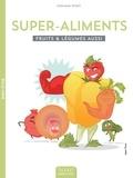 Stephane Tetard - Super-aliments - Le best of des fruits & légumes.