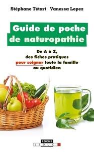 Stéphane Tétart et Vanessa Lopez - Guide de poche de naturopathie.
